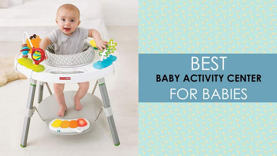 best baby activity center