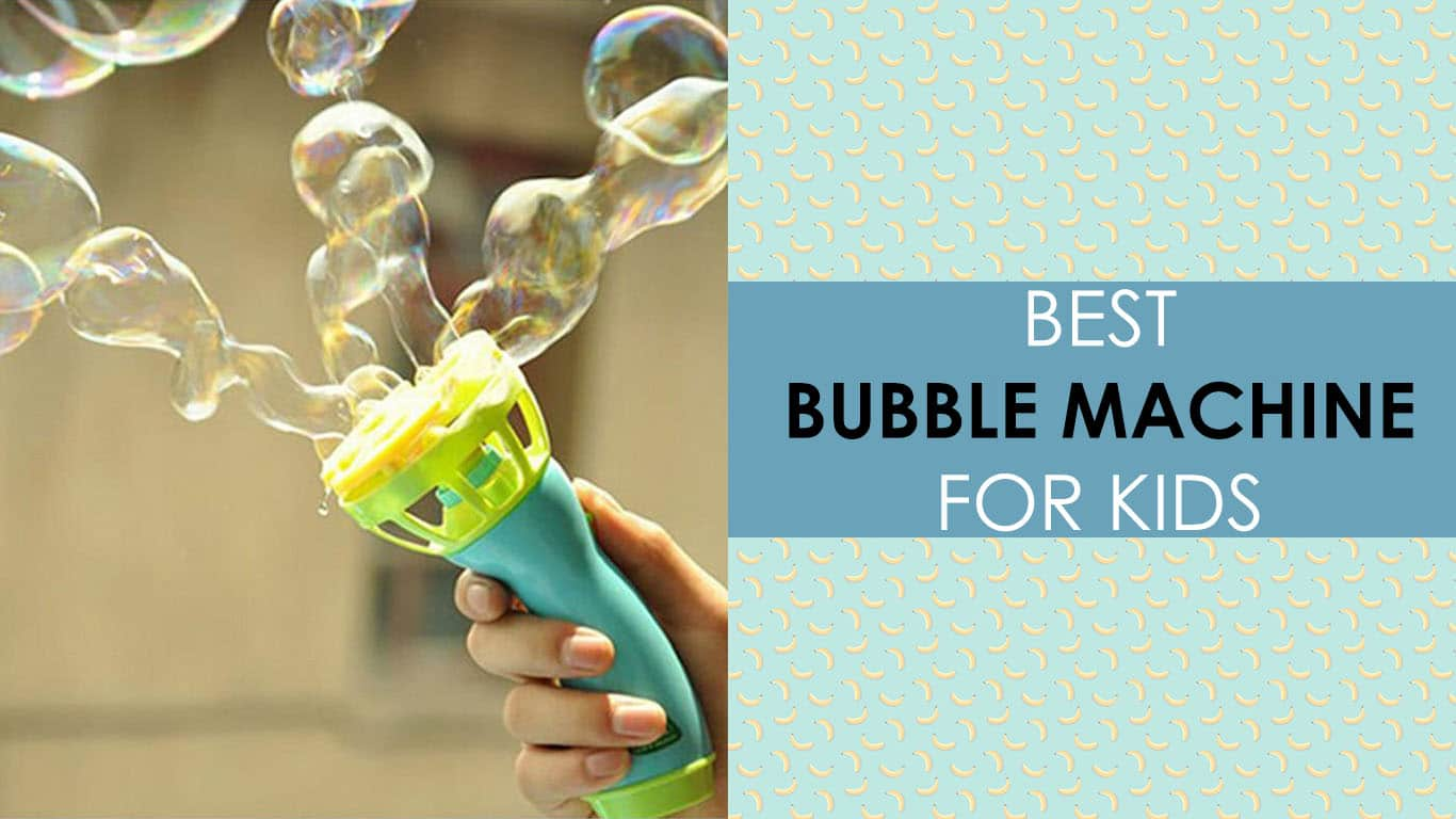 Best Bubble Machine For Kids To Have Fun 2020 – CroKids