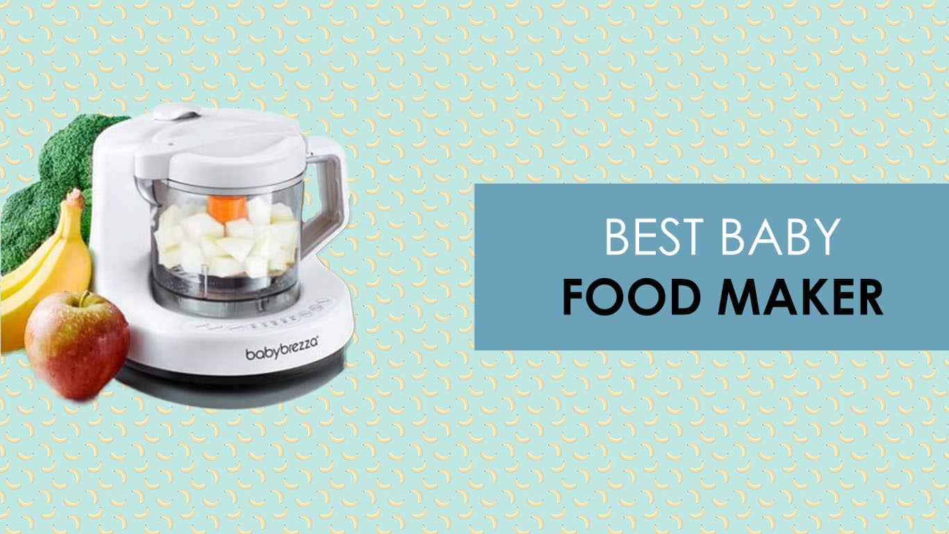 Best Baby Food Maker 2020 – Processors For Making Baby's Foods