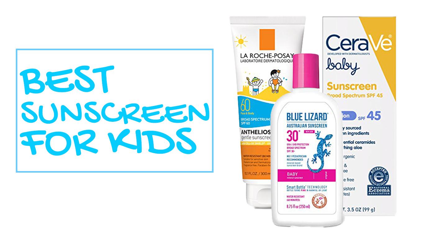 Best Sunscreen For Kids 2020