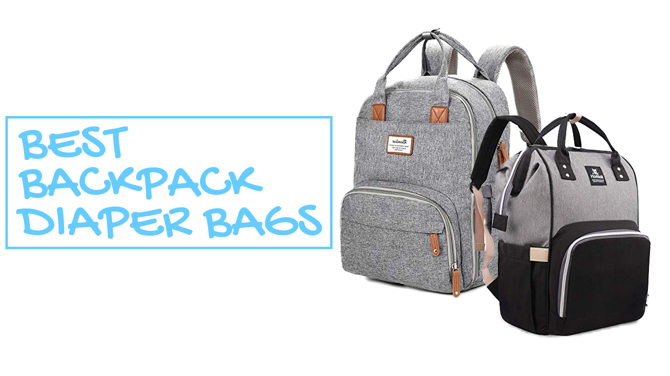 Best Backpack Diaper Bags 2020 – CroKids